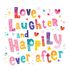 love laughter and happily ever after vector image