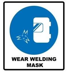 Wear a welding mask vector image vector image
