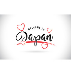 Japan welcome to word text with handwritten font vector