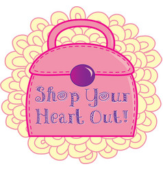 Shop Your Heart Out vector image