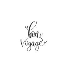 Bon voyage - hand lettering positive quote vector
