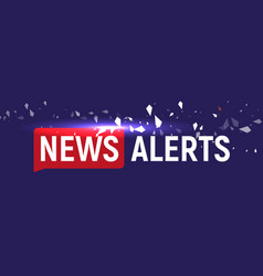 news alerts breaking news tv background design vector image