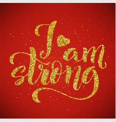 i am strong modern calligraphy quote with vector image