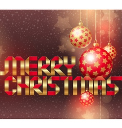 Christmas baubles and golden inscription vector image