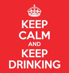 keep calm and keep drinking poster quote vector image