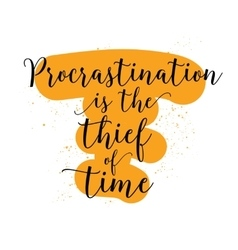 Procrastination is the thief of time vector image