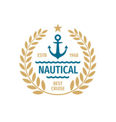 Nautical badge logo design best cruise sign vector