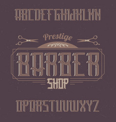 Vintage label typeface named barbershop vector