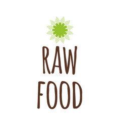 Typographic lettering print raw food into vector