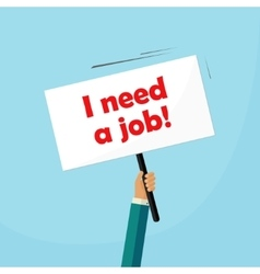 Hand holding need a job placard unemployed person vector image vector image