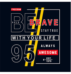b645c4132 Freedom be brave typography t shirt graphic vector ...