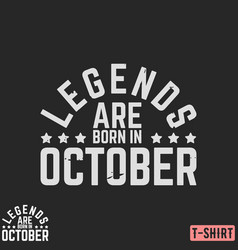 legends are born in october vintage t-shirt stamp vector image