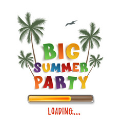 big summer party loading poster template on vector image