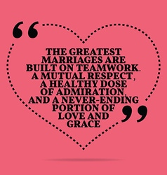 Inspirational love marriage quote The greatest vector