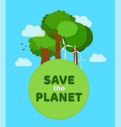 save the planet ecology eco friendly vector image