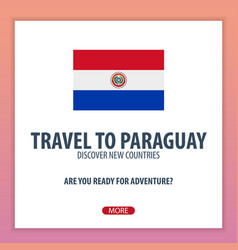 Travel to paraguay discover and explore new vector