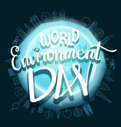 World environment day hand lettering design vector