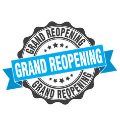 grand reopening stamp sign seal vector image