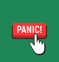 Hand mouse cursor clicks the panic button vector