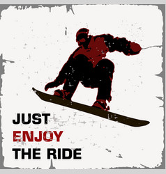 Retro poster snowboarder flying just enjoy the vector