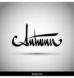 Autumn hand lettering - handmade calligraphy vector image vector image