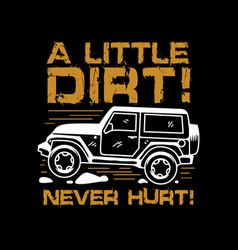 A little dirt never hurt vector