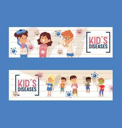 Kids diseases set banners sick ill children vector