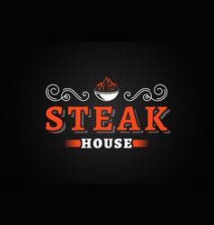 Steak house vintage logo with fire flame on black vector