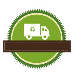 circular emblem with recycling truck and banner vector image