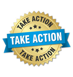 take action round isolated gold badge vector image