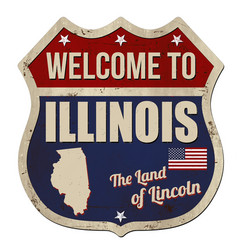 welcome to illinois vintage rusty metal sign vector image