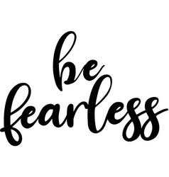 Be fearless on white background christian phrase vector