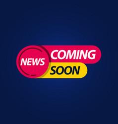 Coming soon news label logo template design vector