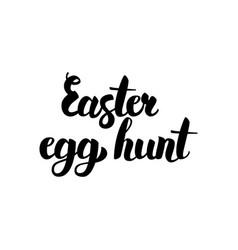 easter egg hunt handwritten calligraphy vector image vector image