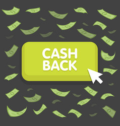 Cash back button concept dollar money rain vector