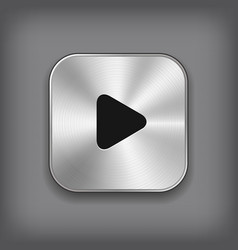 Play - media player icon - metal app button vector image
