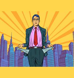 Bankrupt businessman a man without money vector