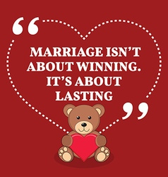 Inspirational love marriage quote Marriage isnt vector image vector image