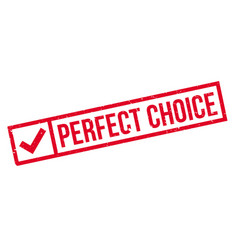 Perfect choice rubber stamp vector