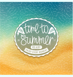 time to summer are you ready styled coast vector image