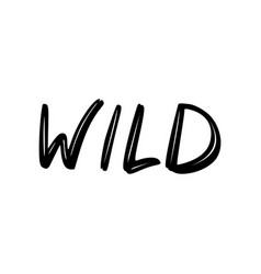 wild brush inscription vector image vector image