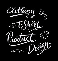 T-shirt and clothing hand written typography vector