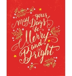 May your days be merry and bright holiday card vector