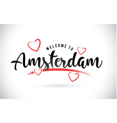 Amsterdam welcome to word text with handwritten vector