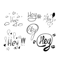 set of hand drawn words hey vector image