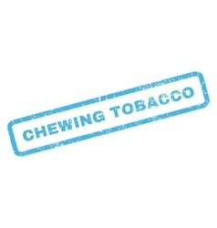 Chewing Tobacco Rubber Stamp vector image vector image
