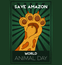 Animal day save amazon concept wild cat paw vector