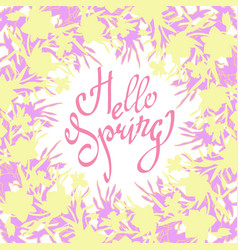 hello spring greeting card with floral border with vector image