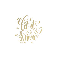 Let it snow golden hand lettering winter holidays vector