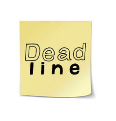 deadline lettering on sticky paper template vector image vector image